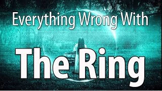 Everything Wrong With The Ring In 14 Minutes Or Less