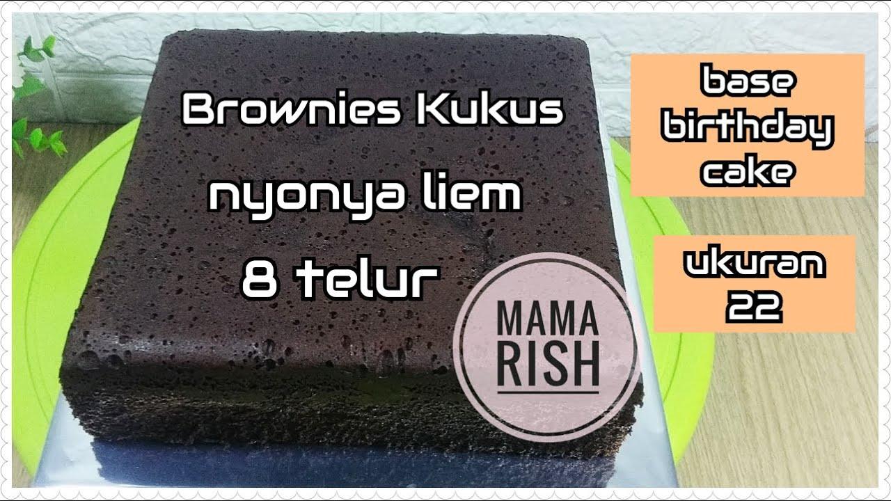 Cara Membuat Brownies Kukus Ny Liem 8 Telur Ii Base Cake Untuk Kue Ulang Tahun Loyang 22 Youtube