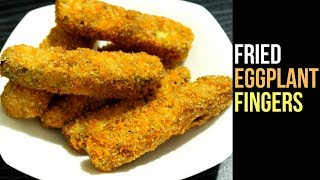 Crispy Eggplant Fingers Recipe | Fried Eggplant Recipe | Brinjal Fry | Snacks Recipe By Nian