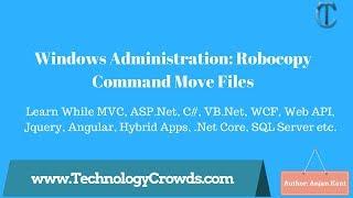 windows Administration: Robocopy Command Move Files