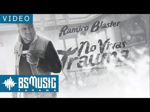 Ramiro Blaster - No Vivas Trauma | VIDEO LYRICS