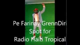 Pe Farinay GrennDiri Spot Radio Haiti Tropical