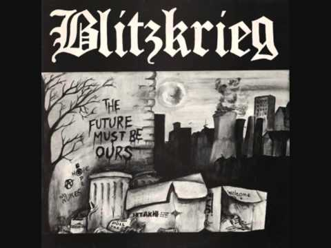 Blitzkrieg , The Future Must Be Ours =;-)