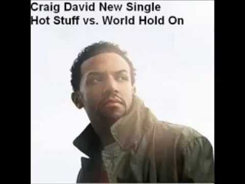 Craig David  Vs  Bob Sinclar - Hot Stuff  Vs  World Hold On  2007