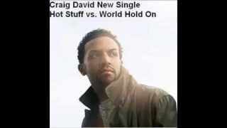 Craig David  Vs  Bob Sinclar - Hot Stuff  Vs  World Hold On  2007