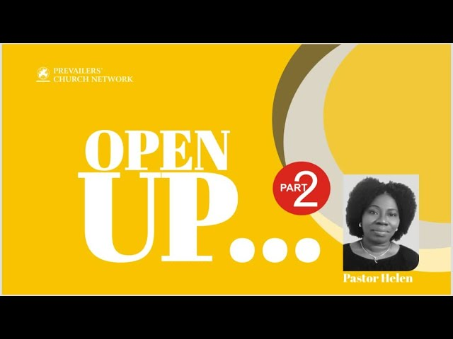 Open Up - Pt 2(NMC) 19.04.21 - By Pastor Helen