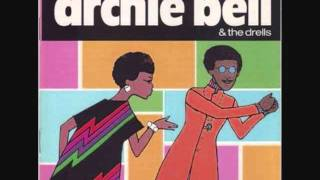 Archie Bell  and the Drells  Dancing To Your Music