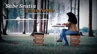 Irsan Nemo - Sabe Seutia ( video lirik )