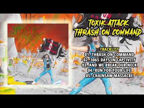 Toxik Attack - Thrash On Command (Full EP, 2016)