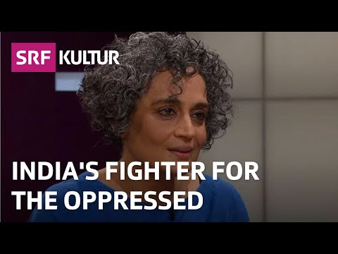 Arundhati Roy, India's fighter for the oppressed (SRF Sternstunde Philosophie)