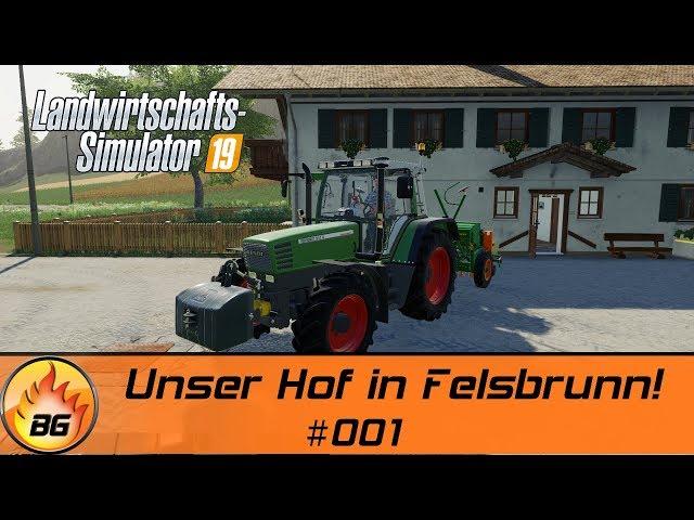 LS19 - Felsbrunn #001 | Unser Hof in Felsbrunn! | Landwirtschafts Simulator 19 | Lets Play [HD]