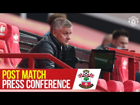 Post Match Press Conference | Manchester United 2-2 Southampton | Ole Gunnar Solskjaer