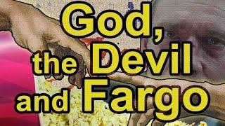 God, the Devil and Fargo | Cult Popcorn