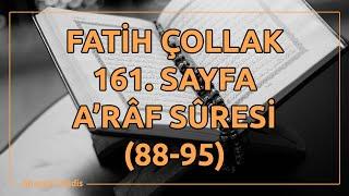 Fatih Çollak - 161.Sayfa - A'râf Suresi (88-95)