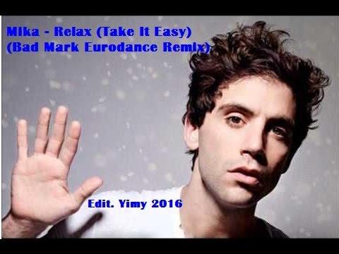 Mika - Relax (Take It Easy) live eurodance Edit. 2016 (Bad Mark Remix)