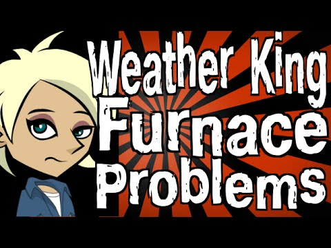 Weather King Furnace Problems - YouTube