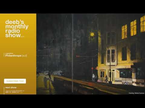 DEEB'S MONTHLY RADIOSHOW #005: PHILANTHROPE GUESTMIX