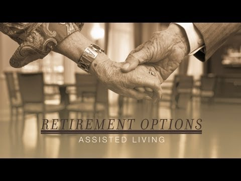 Retirement Options: Assisted Living