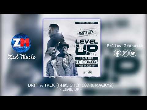 Drifta Trek Ft Chef 187 & Macky 2 - LEVEL UP [Official Audio] | ZEDMUSIC.IN | Zambian Music 2019