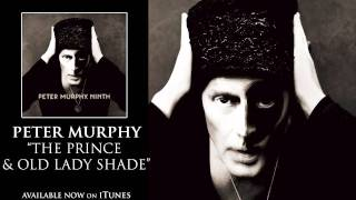 Peter Murphy - The Prince and Old Lady Shade [Audio]