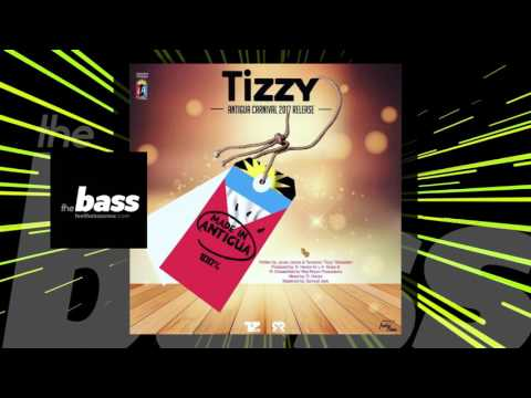 Tizzy - Made In Antigua | 2017 Music Release