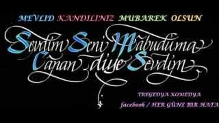 MEVLİD KANDİLİNİZ MÜBAREK OLSUN / HER GÜNE BİR HATA / ZARA / SEVDİM SENİ MABUDUMA