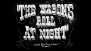 The Wagons Roll at Night - Feature Clip