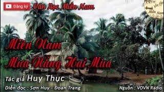 Miền Nam Mưa Nắng Hai Mùa - Tác giả Huy Thục | Văn Học Miền Nam
