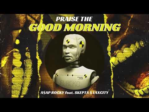 AVSTIN JAMES - Praise The Good Morning (A$AP Rocky feat. Skepta X Laxcity)