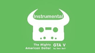 Dan Bull - The Mighty American Dollar (Instrumental) (Lyrics)