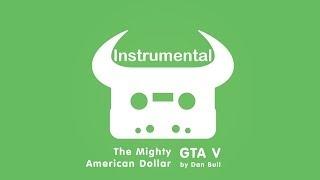 Dan Bull - The Mighty American Dollar (Instrumental) (Lyrics)