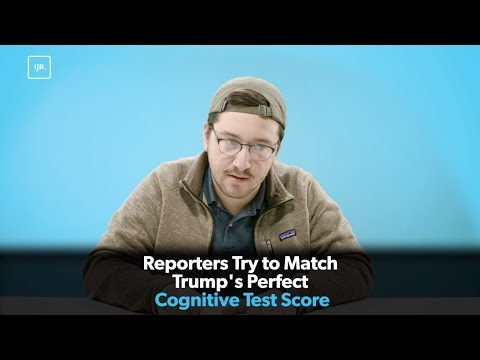 Reporters Try to Match Trump's Perfect Cognitive Score