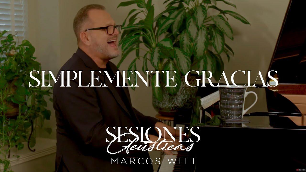 Marcos Witt - Sesiones Acústicas (Simplemente Gracias)