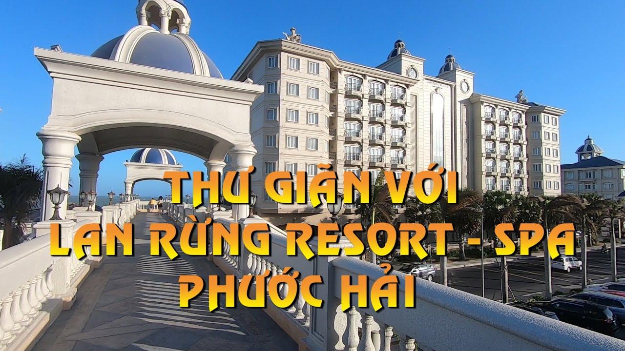 THƯ GIÃN LAN RỪNG RESORT SPA Phước Hải