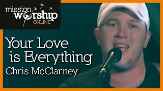 Chris McClarney - Your Love Is Everything