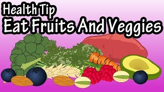 Benefits Of Fruits And Vegetables For Health - Why Are Fruits And Vegetables Good For You