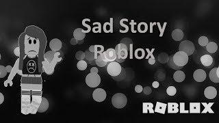 SAD STORY-ROBLOX STORY