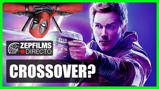 ¿Un crossover entre Deadpool y Guardianes de la Galaxia? | ZEPfilms Directo #19