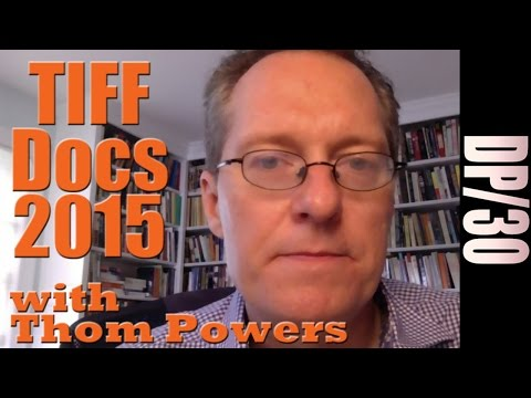 DP/30 by Skype: Talking TIFF Documentaries 2015 with programmer Thom Powers