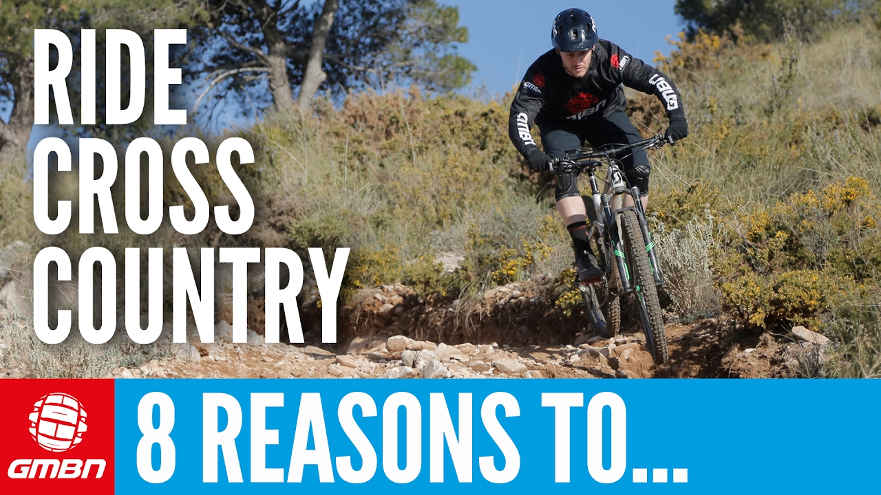 8 Reasons To Ride Cross Country On Your Mountain Bike ...
