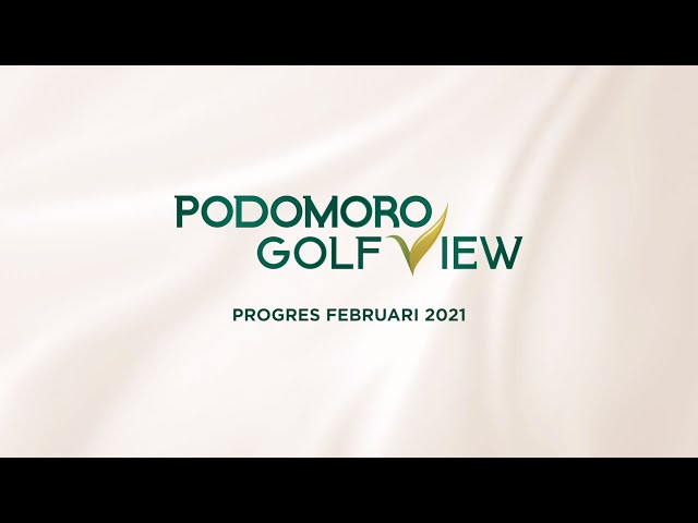 PROGRES PODOMORO GOLF VIEW FEBRUARI 2021