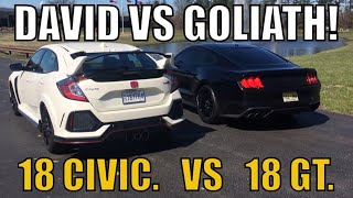 2018 Mustang GT or 2018 CIVIC TYPE R, Will David Beat Goliath...AGAIN