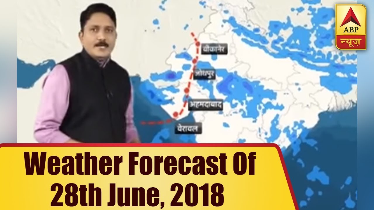 Skymet Report: Weather Forecast Of 28th June, 2018 | ABP News