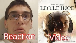 So i reacted to little hopes trailer but then i couldnt sleep