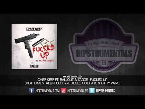 Chief Keef Ft. Ballout & Tadoe - Fucked Up [Instrumental] (Prod. By J. Diesel, ISO & DIrty Vans)