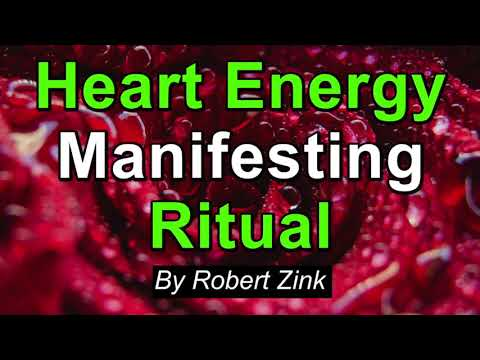 Heart Energy Manifesting Ritual - Co-create an Open Heart Chakra and Love More