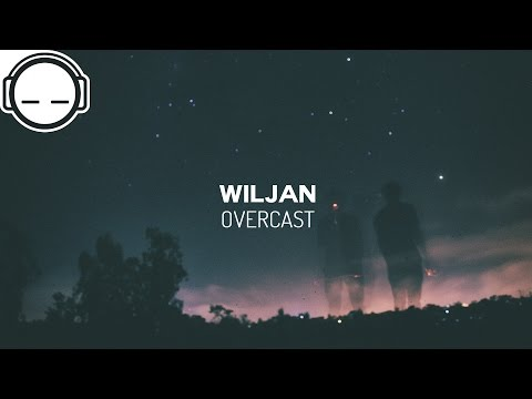 Wiljan - Overcast [deep ambient garage bass]