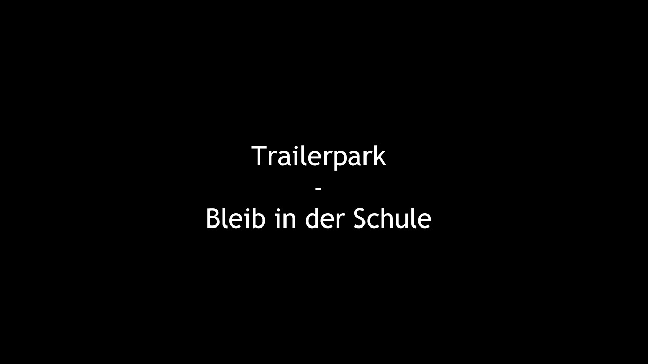 trailerpark-bleib-in-der-schule-lyrics-selfmade-lyrics