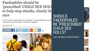 """Should Paedophiles be prescribed Child Sex Dolls? ""Absolutely NOT!"" Jim Gamble responds"
