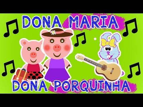 DONA PORQUINHA - Música DONA MARIA ( Paródia - Versão Infantil )